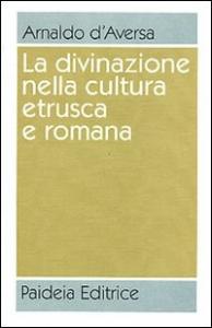 La divinazione nella cultura etrusca e romana