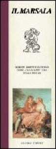 Ilmarsala : Nobile, forte, intenso come l'anima più vera della Sicilia / Leonardo Romanelli - Michele Franzan
