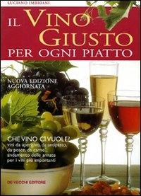 Il  vino giusto per ogni piatto / Luciano Imbriani