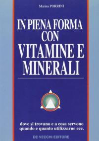 In piena forma con vitamine e minerali