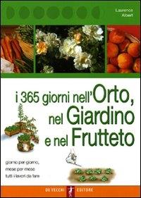 I 365 [trecentosessantacinque] giorni nell'orto, nel giardino e nel frutteto