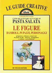 Come realizzare sculture di pasta salata