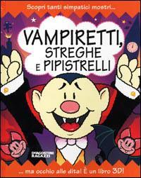 Vampiretti, streghe e pipistrelli / illustrazioni Derek Matthews ; ideazione cartotecnica Richard Hawke
