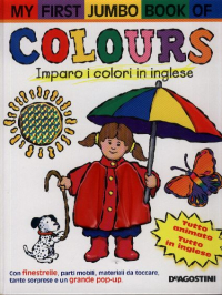 My first jumbo book of colours : imparo i colori in inglese / illustrazioni di James Diaz e Melanie Gerth
