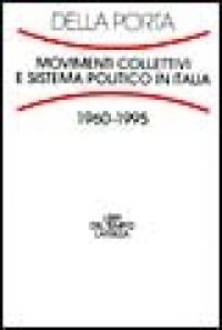 Movimenti collettivi e sistema politico in Italia, 1960-1995