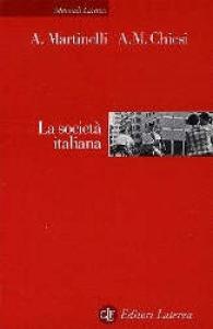 La  società italiana / Alberto Martinelli, Antonio M. Chiesi