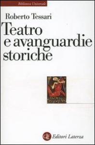 Teatro e avanguardie storiche / Roberto Tessari