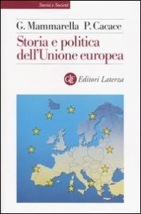 Storia e politica dell'Unione europea : 1926-2003 / Giuseppe Mammarella, Paolo Cacace