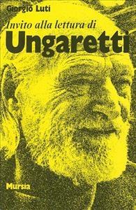 Invito alla lettura di Giuseppe Ungaretti
