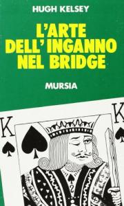 L'arte dell'inganno nel bridge