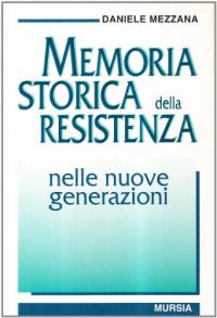 La memoria storica della Resistenza nelle nuove generazioni