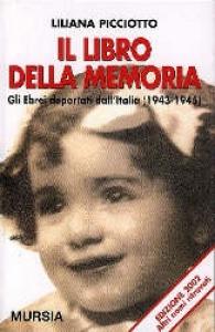 Il libro della memoria : gli ebrei deportati dall'Italia (1943-1945) / Liliana Picciotto Fargion ; ricerca della Fondazione Centro di documentazione ebraica contemporanea