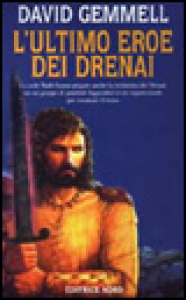 L'ultimo eroe dei Drenai