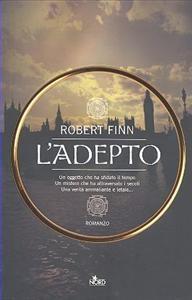 L' adepto : romanzo / Robert Finn ; traduzione di Rossana Terrone
