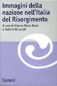 Immagini della nazione nell'Italia del Risorgimento