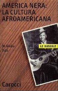 America nera: la cultura afroamericana