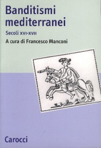 Banditismi mediterranei (Secoli XVI-XVII)