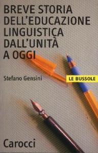 Breve storia dell'educazione linguistica dall'Unita' a oggi