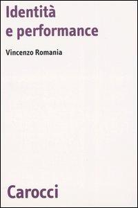 Identità e performance / Vincenzo Romania