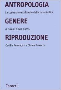 Antropologia, genere, riproduzione