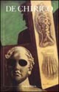De Chirico / [testi di Virginia Bertone ; commento alle illustrazioni di Francesco Poli]