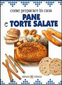 Come preparare in casa pane e torte salate