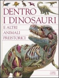 Dentro i dinosauri e altri animali preistorici