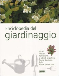 Enciclopedia del giardinaggio / [a cura di Mimma Pallavicini]