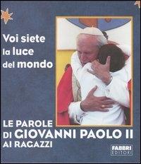Le parole di Giovanni Paolo 2. ai ragazzi