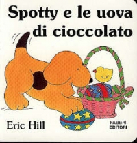 Spotty e le uova di cioccolato / Eric Hill