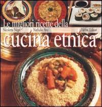 Le migliori ricette della cucina etnica