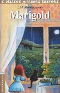 Marigold / L.M. Montgomery ; illustrazioni di Edvig Collin