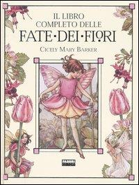 Il libro completo delle fate dei fiori