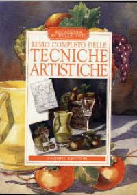 Libro completo delle tecniche artistiche