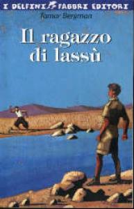Il  ragazzo di lassù / Tamar Bergman ; postfazione di Antonio Faeti