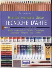 Grande manuale delle tecniche d'arte