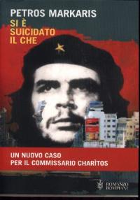 Si è suicidato il Che / Petros Markaris ; traduzione di Andrea Di Gregorio