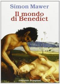 Il  mondo di Benedict / Simon Mawer ; traduzione di Sergio Claudio Perroni (A.I.T.I.)