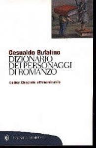 Dizionario dei personaggi di romanzo : da Don Chisciotte all'Innominabile / Gesualdo Bufalino