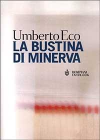 La bustina di Minerva/ Umberto Eco.