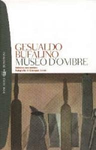 Museo d'ombre / Gesualdo Bufalino ; fotografie di Giuseppe Leone