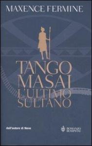 Tango Masai, l'ultimo sultano
