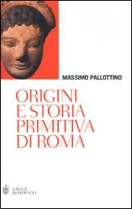 Origini e storia primitiva di Roma
