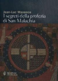 I segreti della profezia di San Malachia : misteri e destini dei papi / Jean-Luc Maxence