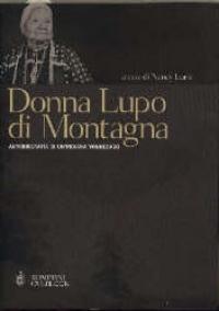 Donna Lupo di montagna: autobiografia di un'indiana Winnebago / a cura di Nancy Oestreich Lurie