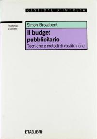 Il buget pubblicitario. Tecniche e metodi di costituzione
