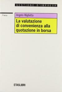 La valutazione di convenienza alla quotazione in borsa
