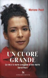 Un  cuore grande / Mariane Pearl con Sarah Crichton ; traduzione di Ira Rubini