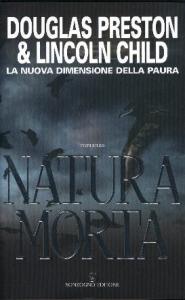 Natura morta / Douglas Preston & Lincoln Child ; traduzione di Andrea Carlo Cappi