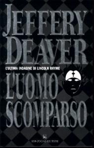 L' uomo scomparso / Jeffery Deaver ; traduzione di Maura Parolini e Matteo Curtoni